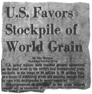 THIS IS A TYPICAL WASHINGTON POST HEADLINE, part of the brainwashing campaign to convince Americans that they must feed the rest of the world. Henry Kissinger is taking his plan for a U.S.-supplied world grain stockpile to the World Food Conference in Rome this month. Liberal church leaders, who favor the plan, have told Kissinger they will use their pulpits to gain public support for his scheme.