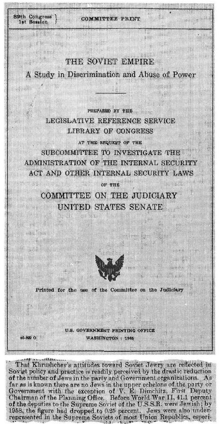 "The Senate Judiciary Committee issued the above report in 1965. Its purpose was to show that the Jews are being ""discriminated against"" by the Soviet government, but in doing so it inadvertently revealed that the Jews had formerly constituted more than 40 per cent of the Supreme Soviet of the USSR! The extract is from page 63 of the report."
